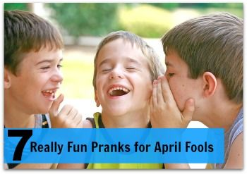 7 Really Fun Pranks for April Fools by JDaniel4s Mom - Great ideas, simple to pull off, and nothing too cruel.  These are all great ideas!!!  Love the toothpaste raisin idea!  haha