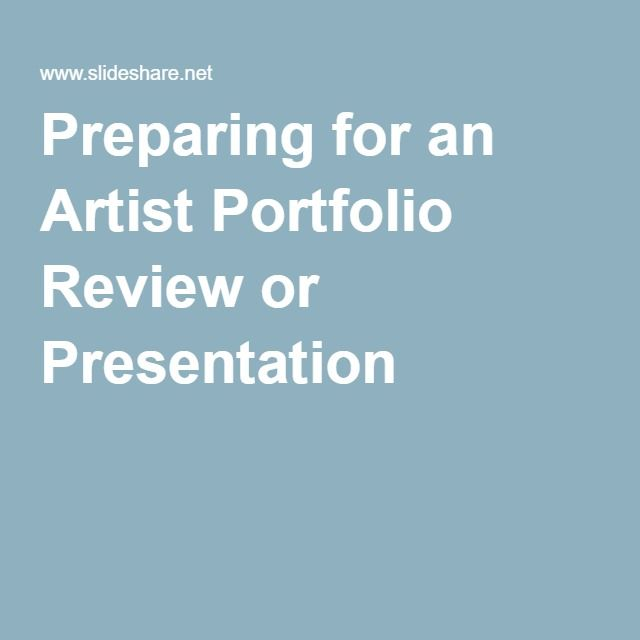 Preparing for an Artist Portfolio Review or Presentation