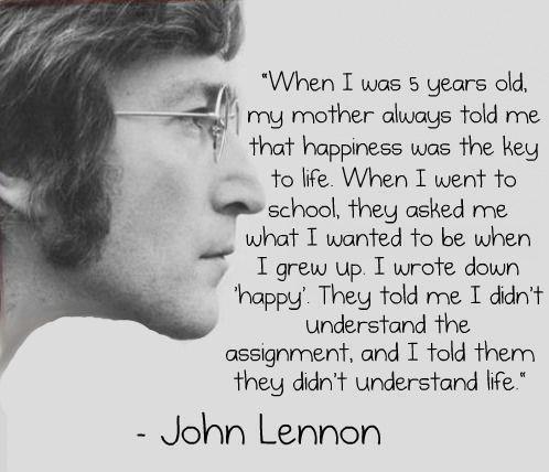be happy!: Life, Inspiration, Quotes, Happy, Wisdom, Happiness, John Lennon