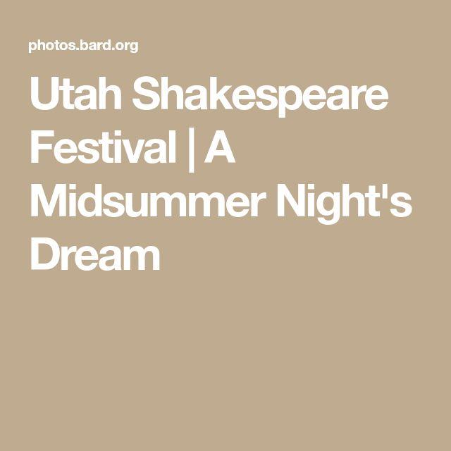 Utah Shakespeare Festival   A Midsummer Night's Dream
