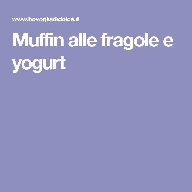 Muffin alle fragole e yogurt