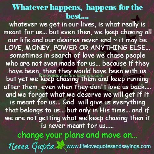 Whatever happens, happens for the best