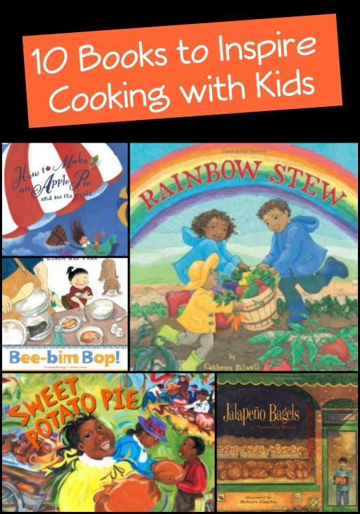 10 Books to Inspire Cooking with Kids that include recipes from growingbookbybook.com