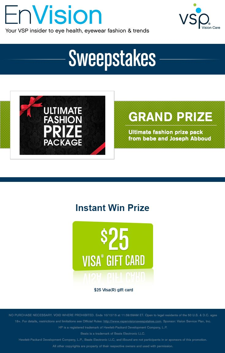 Enter VSP's EnVision Sweepstakes today for your chance to win an Ultimate Fashion Prize Pack from bebe and Joseph Abboud. Also, play our Instant Win Game for your chance to win a $25 Visa® Gift Card! Be sure to come back daily to increase your chances to win.