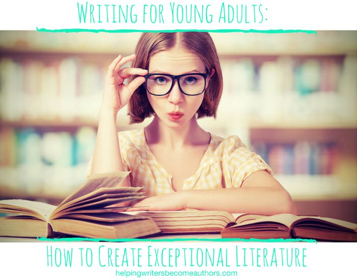 Writing for Young Adults-How to Create Exceptional Literature