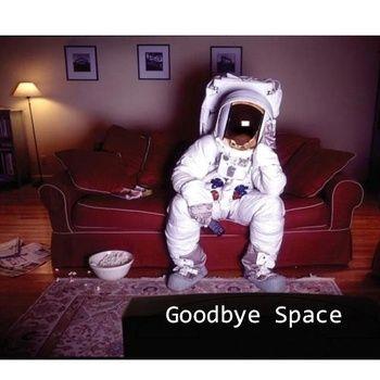 Goodbye Space  https://www.facebook.com/GoodbyeSpace