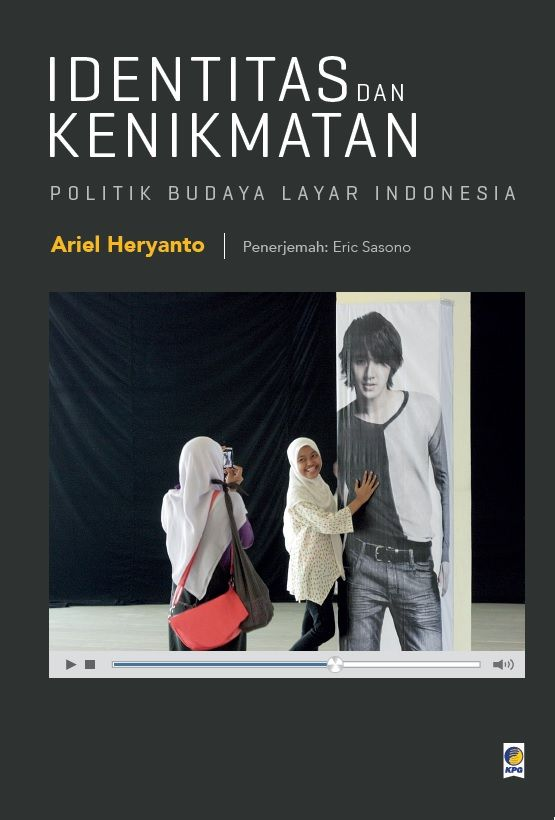 Identitas dan Kenikmatan by Ariel Heryanto. Published on 29 June 2015.