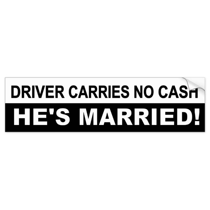 Driver Carries No Cash He S Married Funny Decal Zazzle Com Funny Car Decals Funny Decals Funny Vinyl Decals Special interest and personalized license plates orders need plates? pinterest
