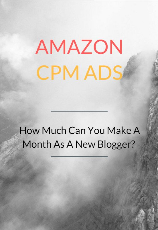 Amazon CPM Ads - How Much Can You Make A Month As A New Blogger