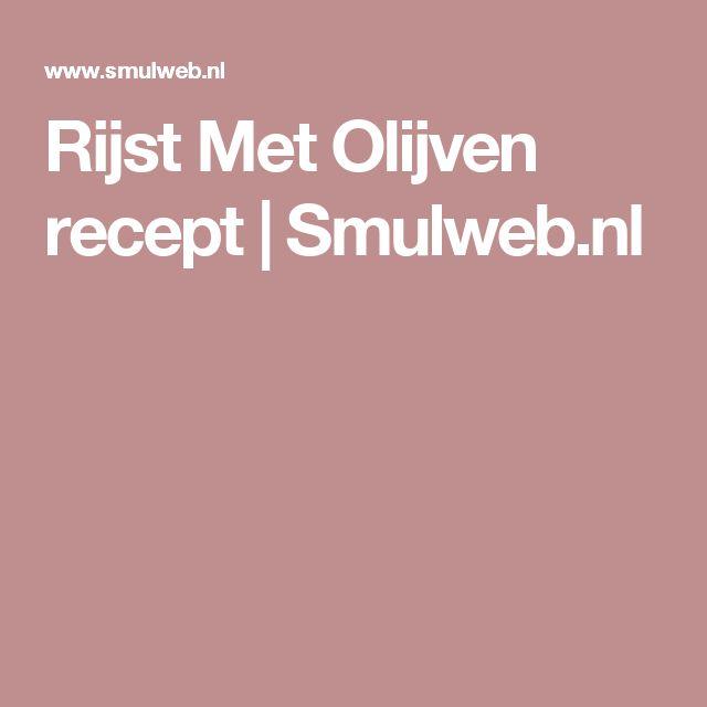 Rijst Met Olijven recept   Smulweb.nl