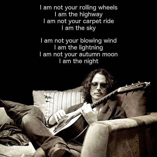 Image result for chris cornell quotes