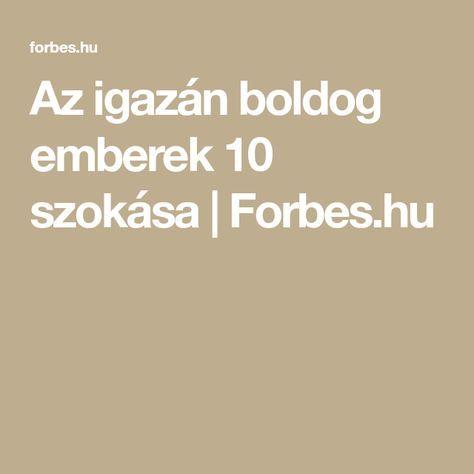 Az igazán boldog emberek 10 szokása | Forbes.hu