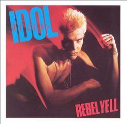Rebel Yell - Billy Idol : Songs, Reviews, Credits, Awards : AllMusic