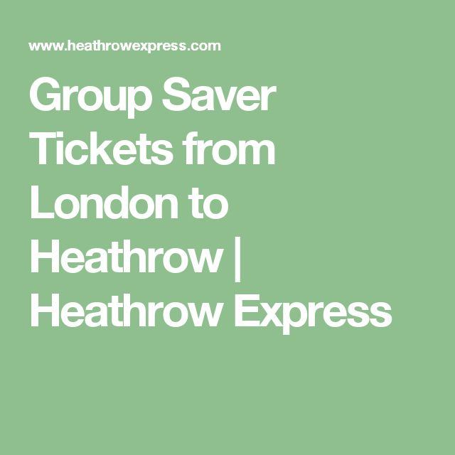 Group Saver Tickets from London to Heathrow | Heathrow Express