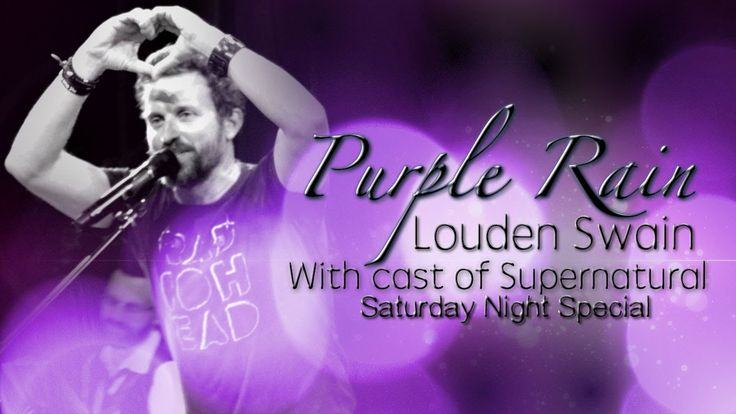 :. Purple Rain .: Louden Swain & Cast of Supernatural {Saturday Night Sp...