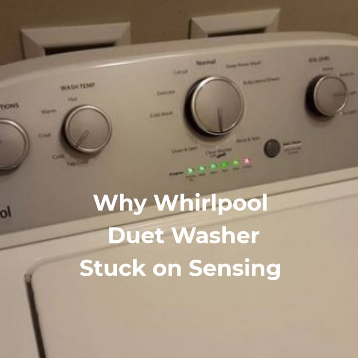 Whirlpool Washer Stuck On Sensing