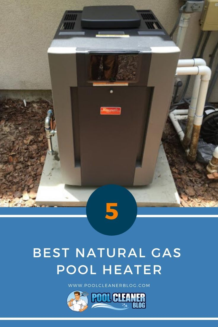 5 Best Natural Gas Pool Heater 2020 Reviews 5 Best Natural Gas