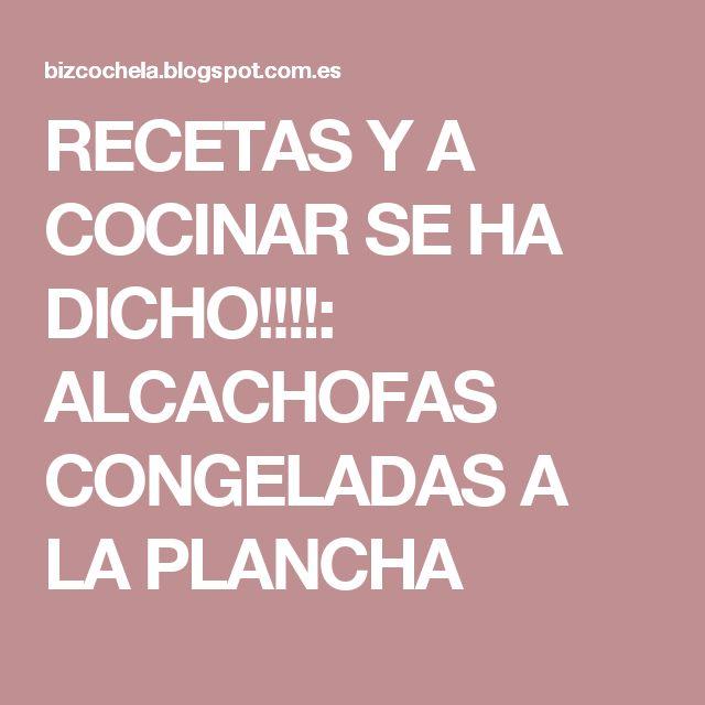 RECETAS Y A COCINAR SE HA DICHO!!!!: ALCACHOFAS CONGELADAS A LA PLANCHA
