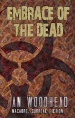 Wistfulskimmie's Book Reviews: Embrace of the Dead by Ian Woodhead