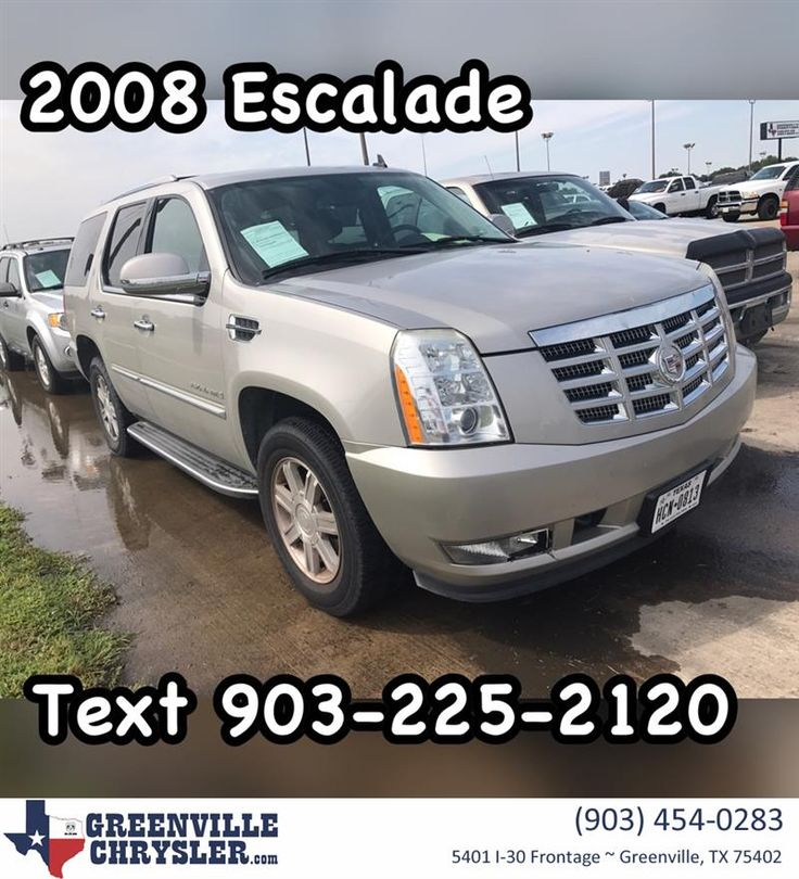 2008 Cadillac Escalade with 112,000 miles!!! Just in!!! Call or text 903-225-2120 for Special Facebook price!!! Stock Number 18G0006A. #CarsForSale #OpenSaturdays #CashCars #FreeQuote #RockwallTexas #RoyseCity #FateTexas #GreenvilleTexas #QuinlanTexas #GreenvilleChrysler #Cadillac #Escalade #LuxuryCars www.greenvillechrysler.com  https://deliverymaxx.com/DealerReviews.aspx?DealerCode=J122  #LuxuryCars #Cadillac #greenvilleTexas #Escalade #GreenvilleChryslerJeepDodgeRam