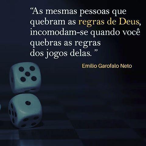 """""""As mesmas pessoas que quebram as regras de Deus, incomodam-se quando você quebras as regras dos jogos delas."""" — Emílio Garofalo Neto #PNO #DefensoresdoEvangelho"""