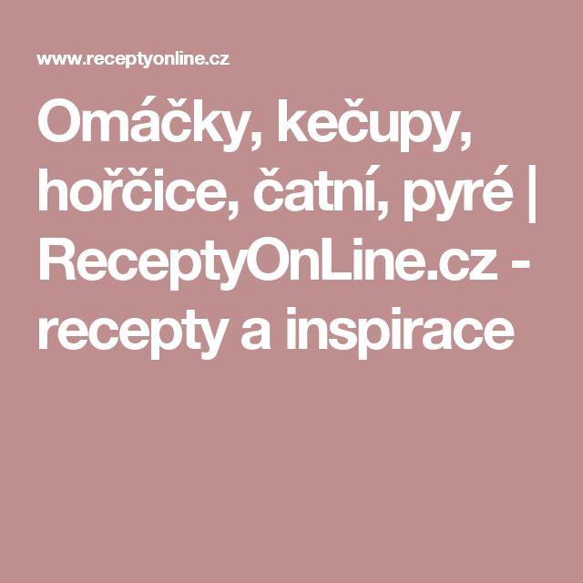 Omáčky, kečupy, hořčice, čatní, pyré   ReceptyOnLine.cz - recepty a inspirace