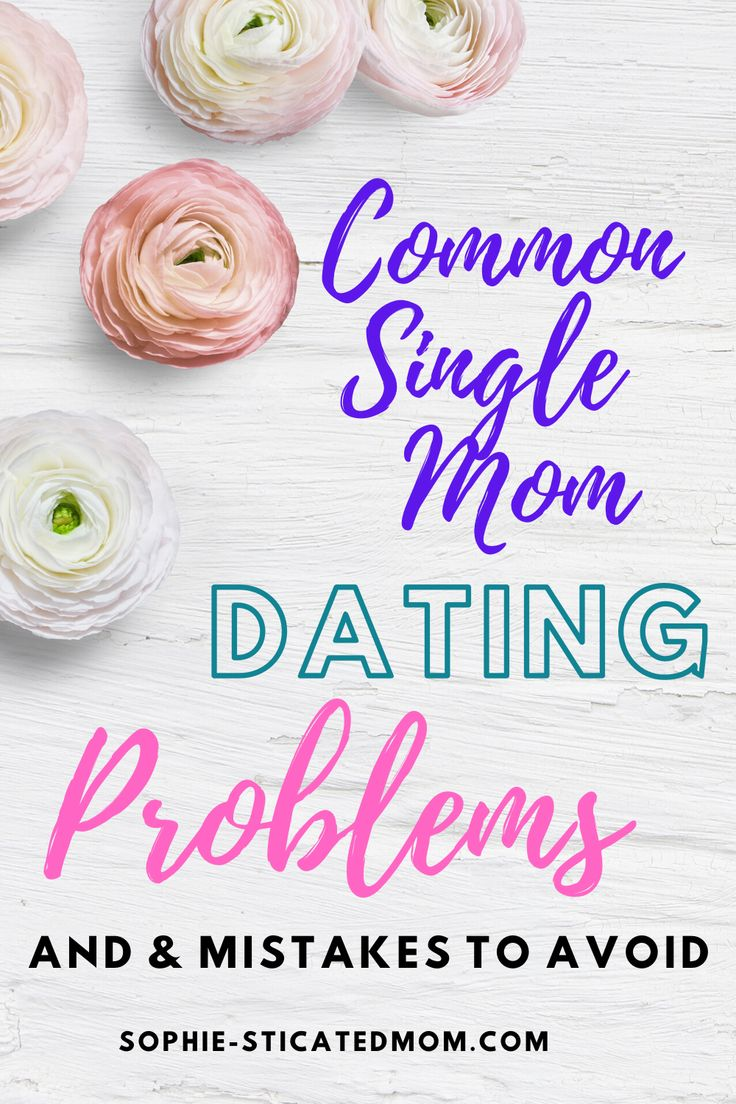 Single mom dating problems dating and tinder