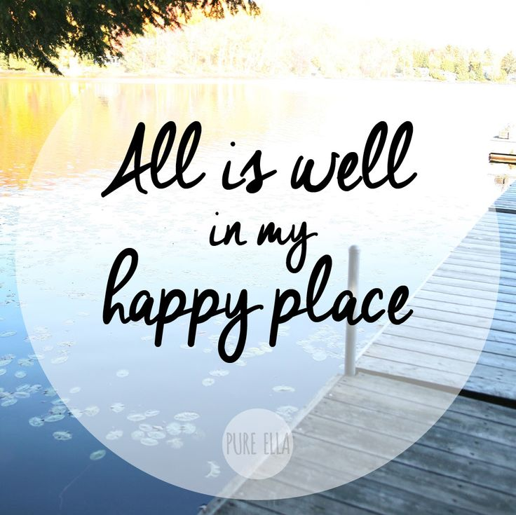 Monday Motivation : Find your happy place #quote ...just not in real life!