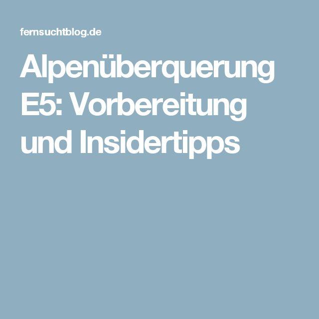Alpenüberquerung E5: Vorbereitung und Insidertipps