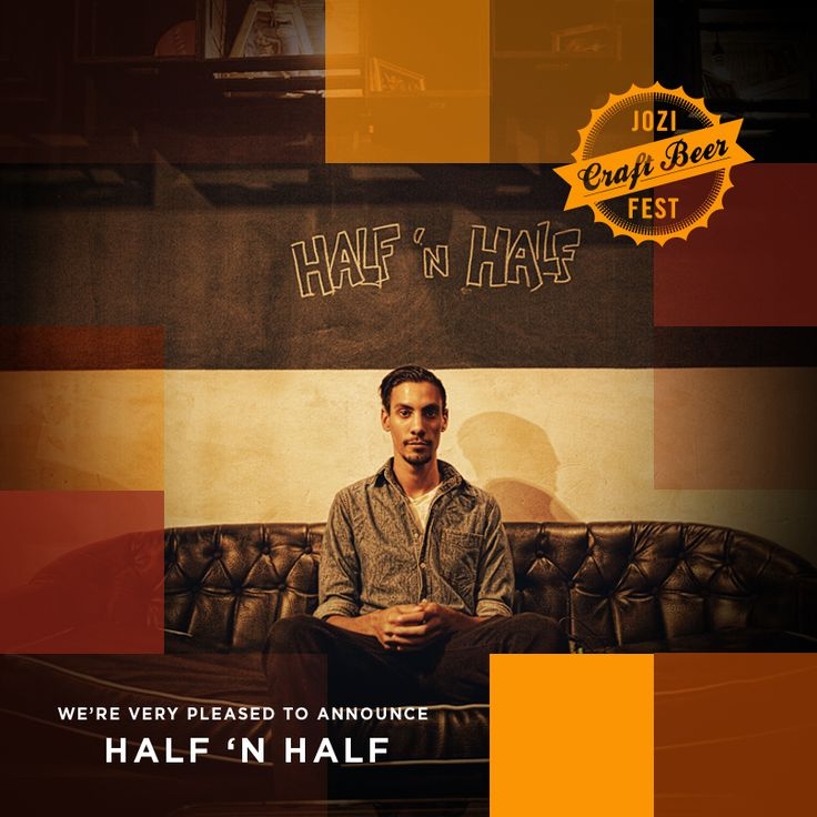 Half n' Half is going to be performing at 2015 Festival! #JoziMusic #SouthAfricanMusic #Joburg #CraftBeerFest