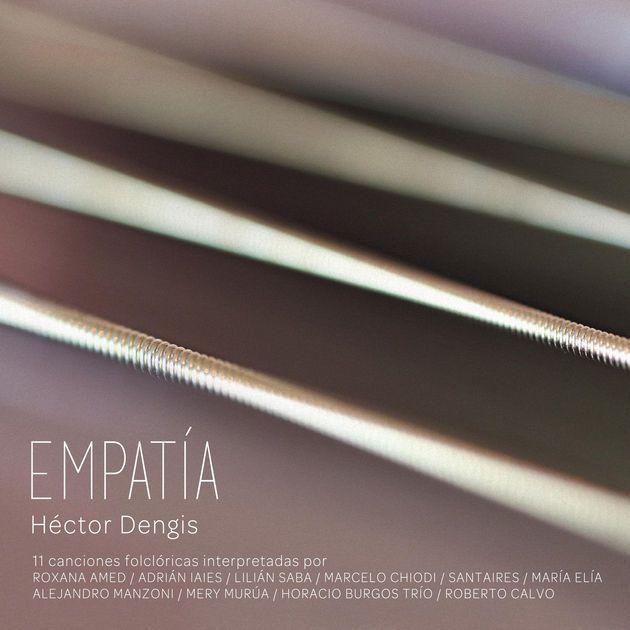 Empatía (2016) by Héctor Dengis on Apple Music ★★★★★ Argentina Tango/Folklore/Jazz  アコースティック美な''Viaje del Corazon''、エレガントで上品なタンゴジャズ''Entre Abuelo y Nieta''。やさしく包み込むように歌うMery Murúaの情熱的なうたが絶品。
