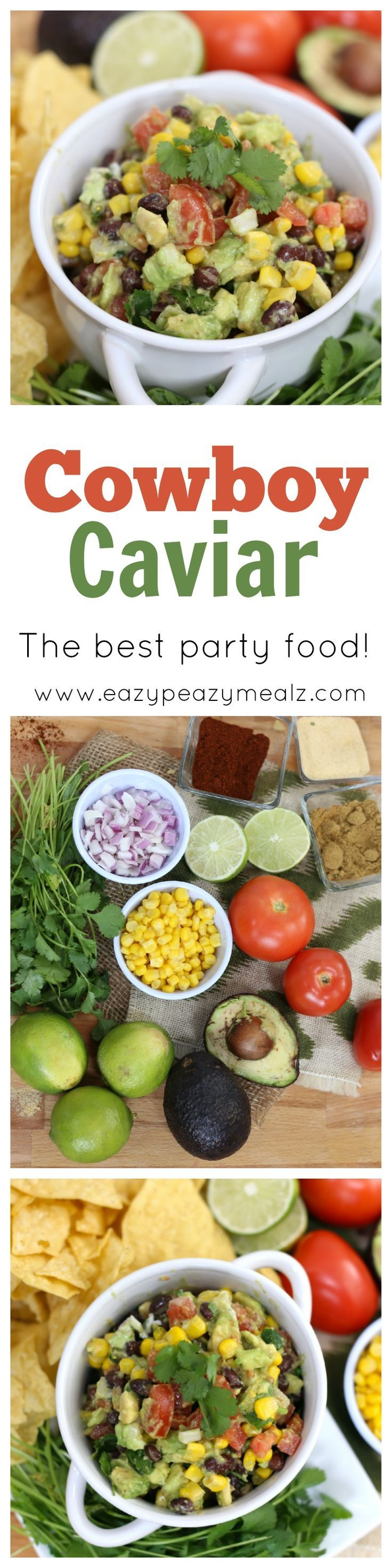 The best party food ever! This Cowboy Caviar is so dang good. Fresh limes, avocado, corn, tomato, and more!  It always gets gobbled up fast! - Eazy Peazy Mealz