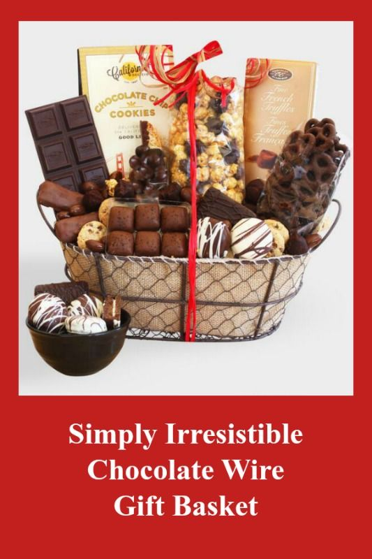Simply Irresistible Chocolate Wire Gift Basket Gift Ideas