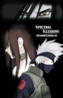 Spectral Illusions (Naruto fanfic), de AyameUchiha18