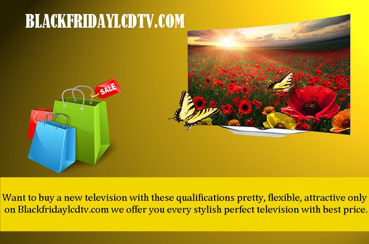 A best home, best vehicle, best furniture's then why you don't have a best television get a best television only on (BLACKFRIDAYLCDTV.COM) keep your family & children's too happy on viewing a 3dhdtv etc with a best television, get it on our site. Take a minute too view our site for best offers, just look on our website press a button and sink comfortably into a chair.More Info..http://goo.gl/n5BKAa