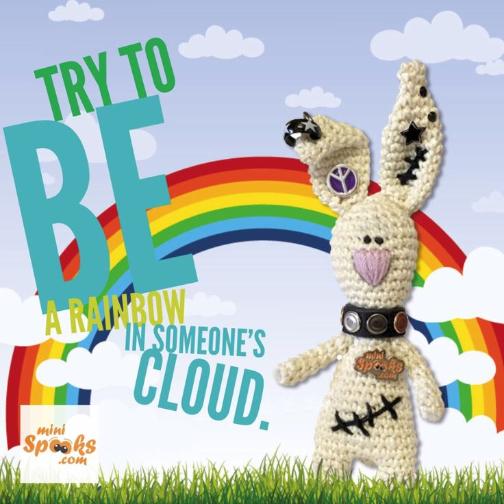 Try to be a rainbow in someone's cloud. ‪#‎minispooks‬ ‪#‎crochet‬ ‪#‎amigurumi‬ ‪#‎rabbit‬ ‪#‎quote‬ ‪#‎rainbow‬ ‪#‎cloud‬