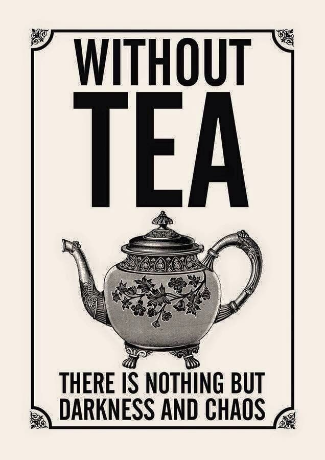 Without tea...