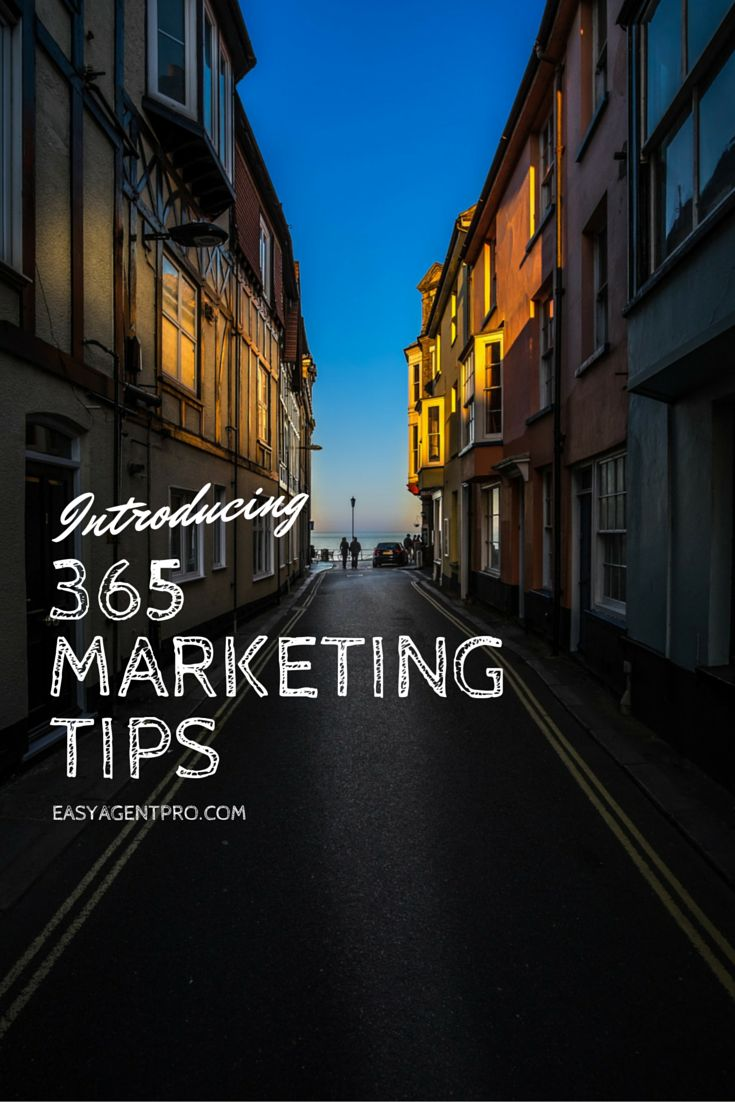 Marketing is the corner stone to your success in Real Estate so here's 365 quick tips to change your marketing approach