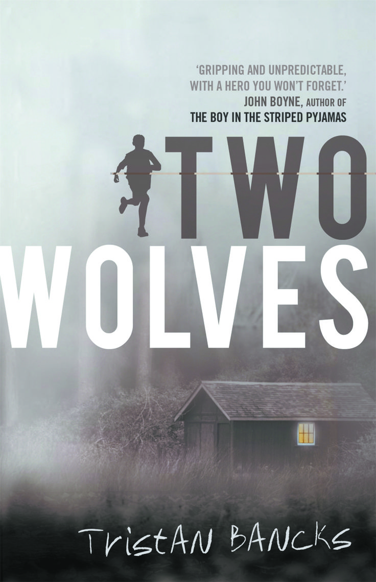 We Are Allpletely Beside Ourselves, Karen Joy Fowler Two Wolves,  Tristan Bancks