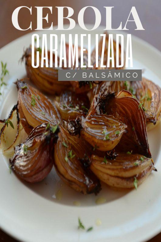 cebola pérola, caramelizada com aceto balsâmico, azeite e mel, receita fácil de forno, o tomilho da um toque de frescor!