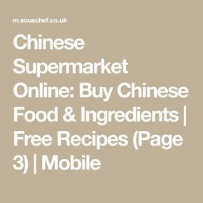 Chinese Supermarket Online: Buy Chinese Food & Ingredients | Free Recipes (Page 3) | Mobile #chinesefoodrecipes