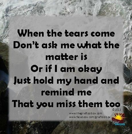 Be my friend in my grief, just hold my hand and let me know you miss them too. | The Grief Toolbox