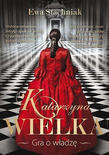 Okładka książki Katarzyna Wielka. Gra o władzę