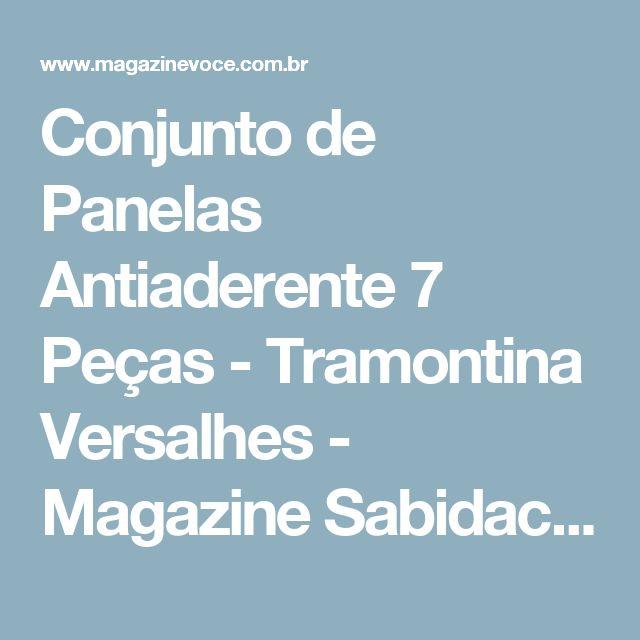 Conjunto de Panelas Antiaderente 7 Peças - Tramontina Versalhes - Magazine Sabidacomercio