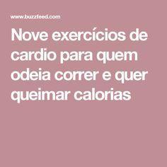 Nove exercícios de cardio para quem odeia correr e quer queimar calorias