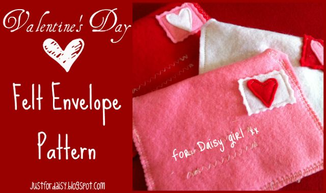 Just For Daisy: Felt Mail for Valentine's Day. Tutorial and FREE PRINTABLE!