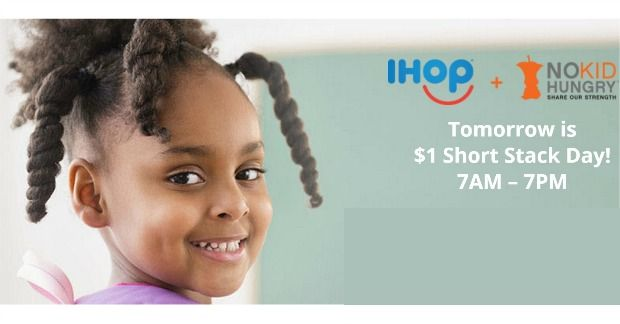 IHOP Short Stacks Only $1 (8/23 Only)!  100% Proceeds To Benefit No Kid Hungry!