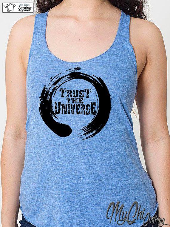 TRUST THE UNIVERSE Racerback Top for Yoga Class. Zen Buddhist Circle Represents The Universe /Enlightenment /Creativity. American Apparel