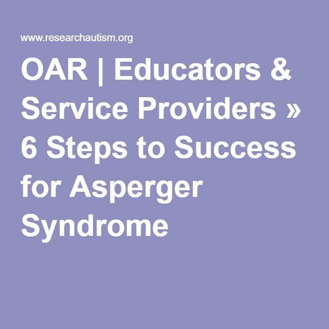 OAR | Educators & Service Providers » 6 Steps to Success for Asperger Syndrome