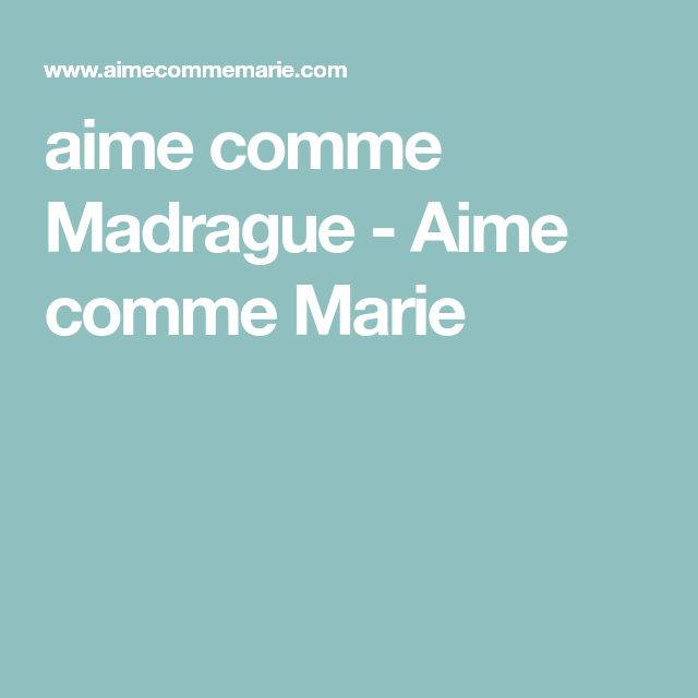 aime comme Madrague - Aime comme Marie
